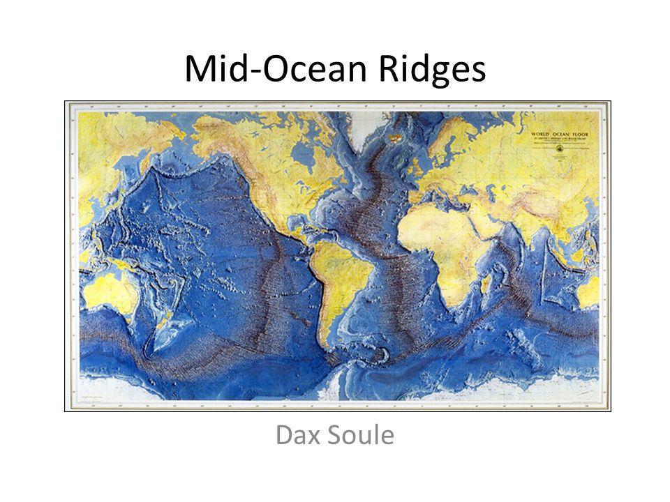 Mid-Ocean Ridges Dax Soule