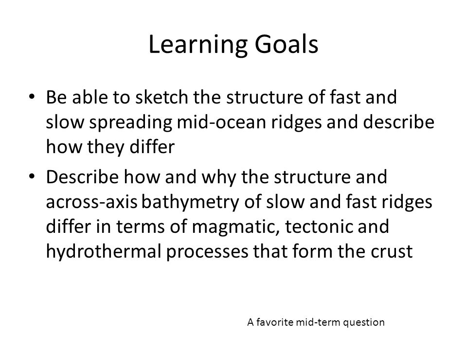 Catalyst Questions List one example for both a slow and fast spreading rate mid-ocean ridge Indicate on which you would expect for find high temperature hydrothermal venting Indicate on which you would expect to find the larger earthquakes