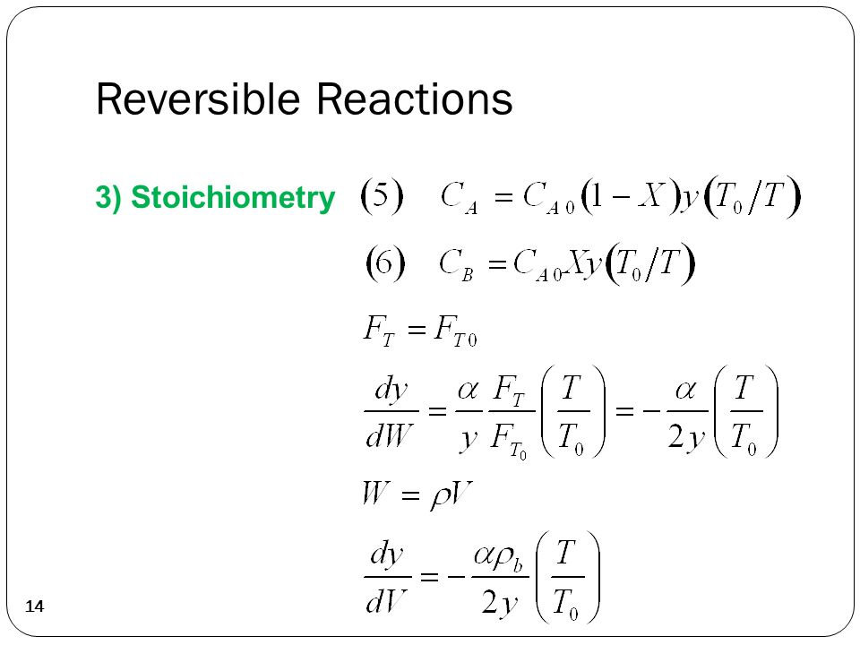 Reversible Reactions 14 3) Stoichiometry