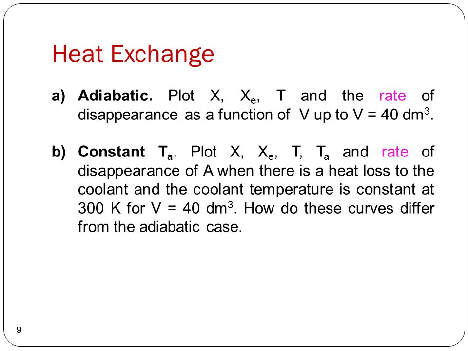Heat Exchange 9 a)Adiabatic.