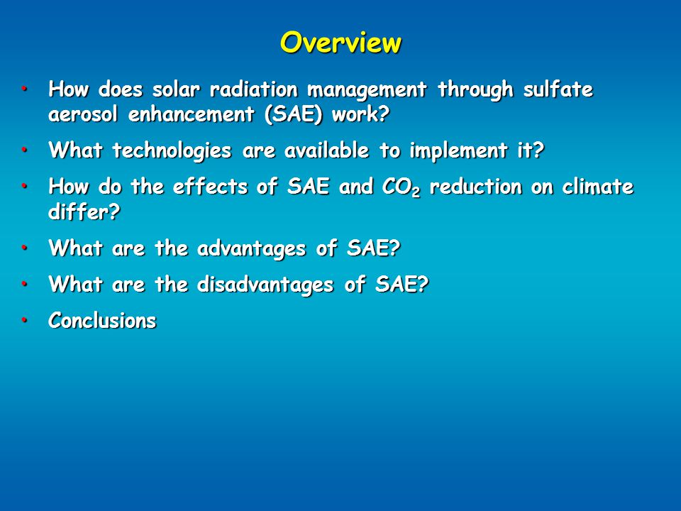 Advantages of sulfate aerosol enhancement - timely With the necessary financial investment, SAE could be implemented within the next years to a decade.