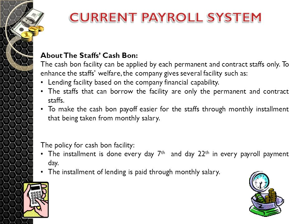 About The Staffs' Cash Bon: The cash bon facility can be applied by each permanent and contract staffs only.