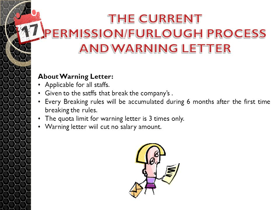 About Warning Letter: Applicable for all staffs. Given to the satffs that break the company's.