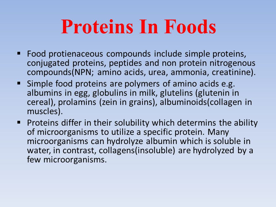 Proteins In Foods  Food protienaceous compounds include simple proteins, conjugated proteins, peptides and non protein nitrogenous compounds(NPN; ami