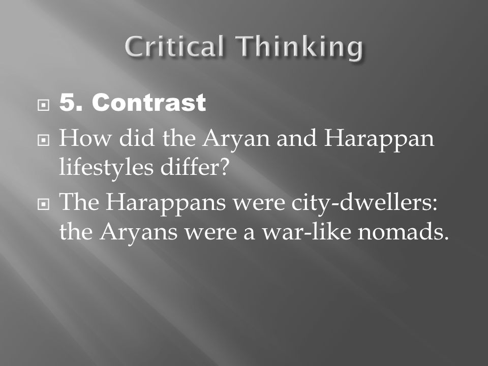  5.Contrast  How did the Aryan and Harappan lifestyles differ.