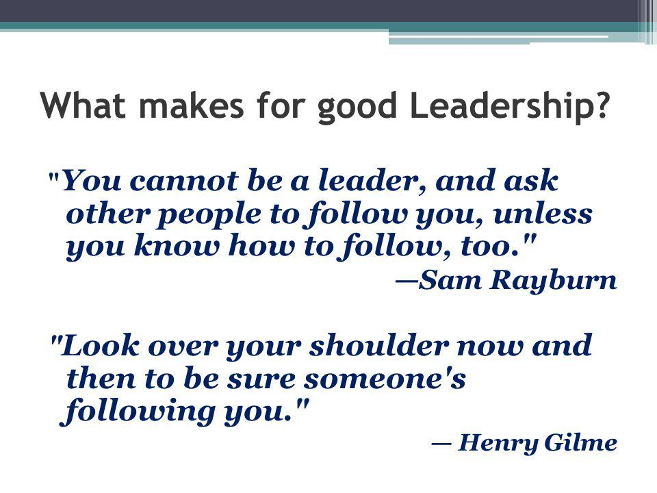 What makes for good Leadership?