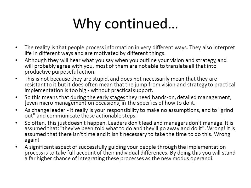 Why continued… The reality is that people process information in very different ways.