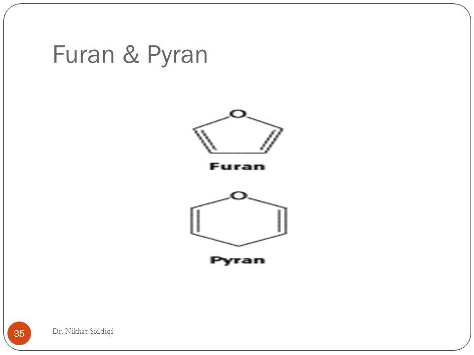 Furan & Pyran Dr. Nikhat Siddiqi 35
