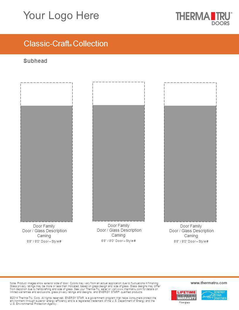Classic-Craft ® Collection Subhead Door Family Door / Glass Description Caming 6'8
