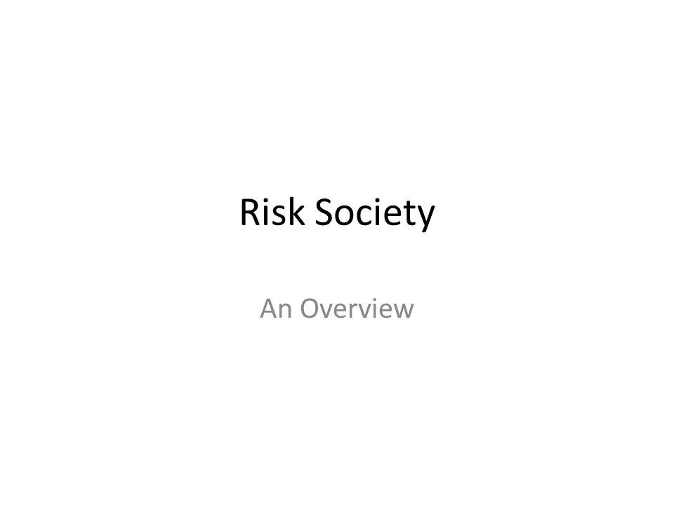 Risk Society An Overview