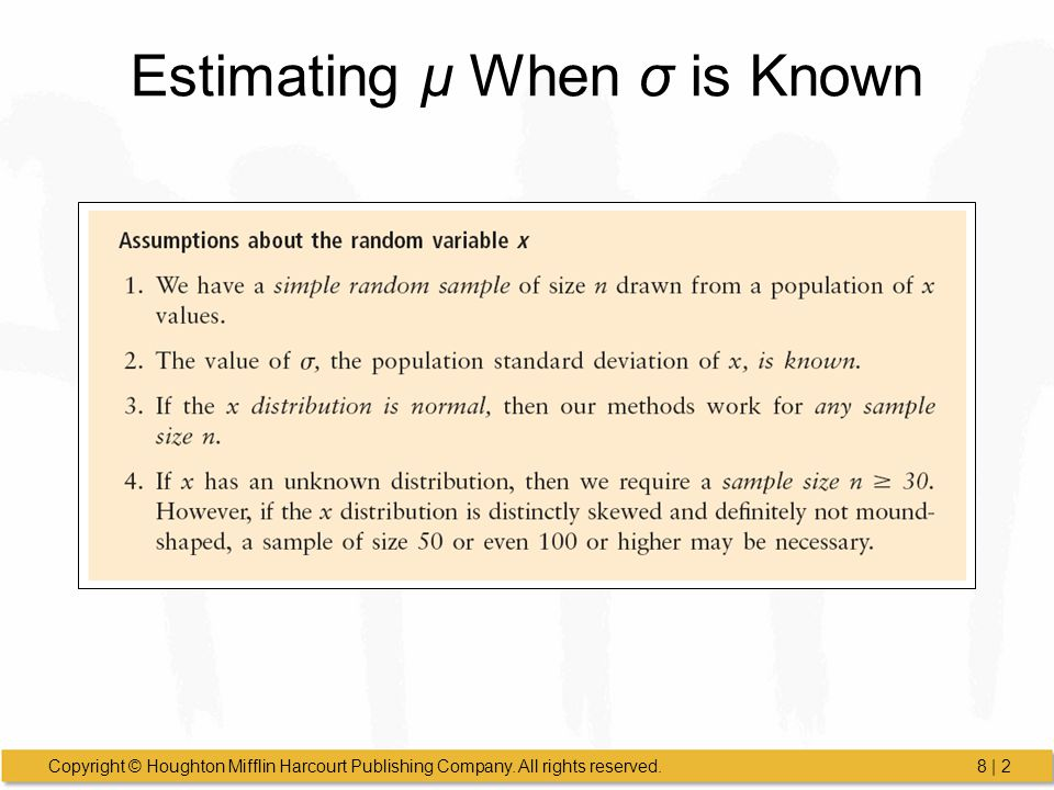 Copyright © Houghton Mifflin Harcourt Publishing Company. All rights reserved.8 | 2 Estimating µ When σ is Known
