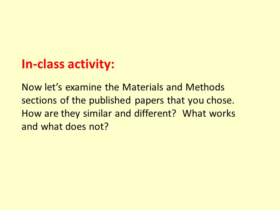 In-class activity: Now let's examine the Materials and Methods sections of the published papers that you chose.