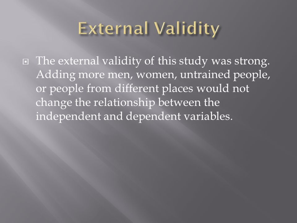  The external validity of this study was strong.