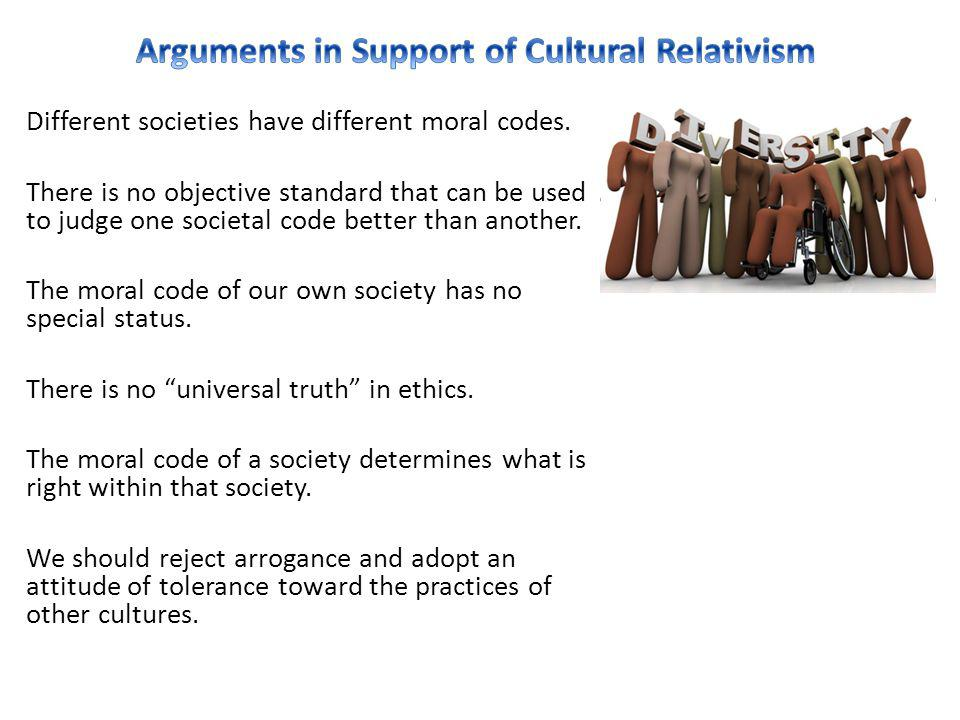 Different societies have different moral codes.