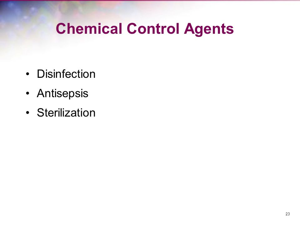 Chemical Control Agents Disinfection Antisepsis Sterilization 23
