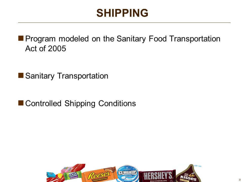 Program modeled on the Sanitary Food Transportation Act of 2005 Sanitary Transportation Controlled Shipping Conditions 26 SHIPPING