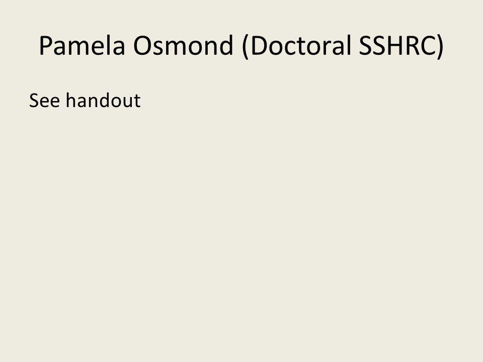 Pamela Osmond (Doctoral SSHRC) See handout