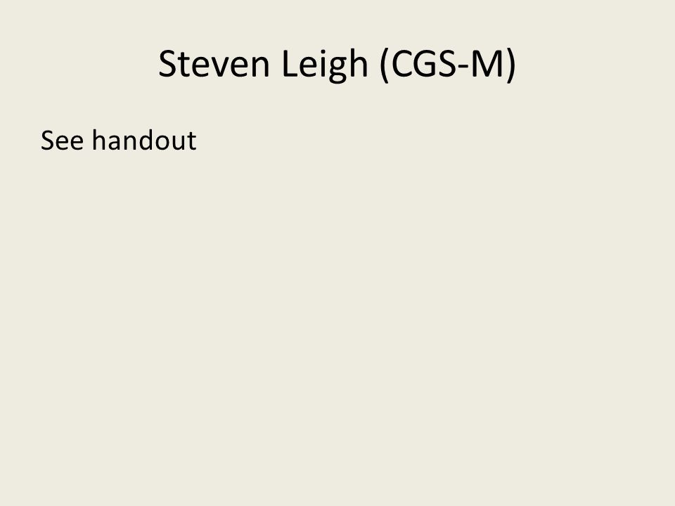 Steven Leigh (CGS-M) See handout
