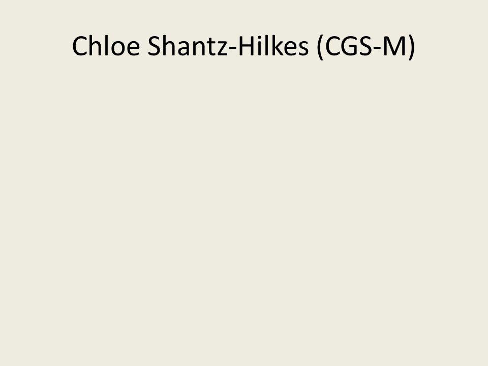 Chloe Shantz-Hilkes (CGS-M)
