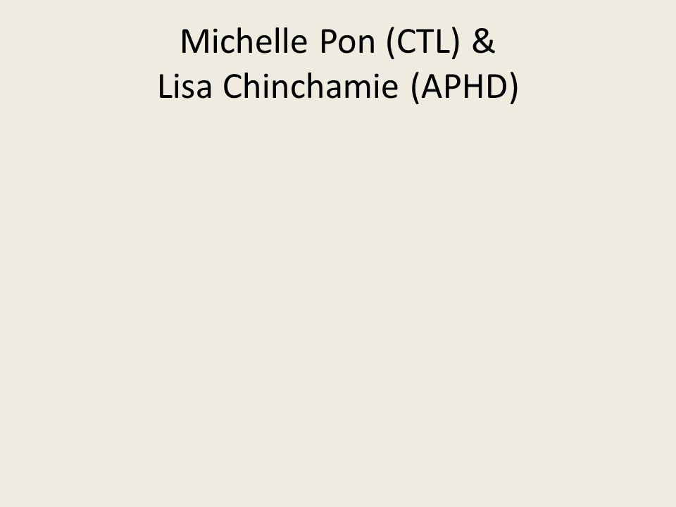 Michelle Pon (CTL) & Lisa Chinchamie (APHD)