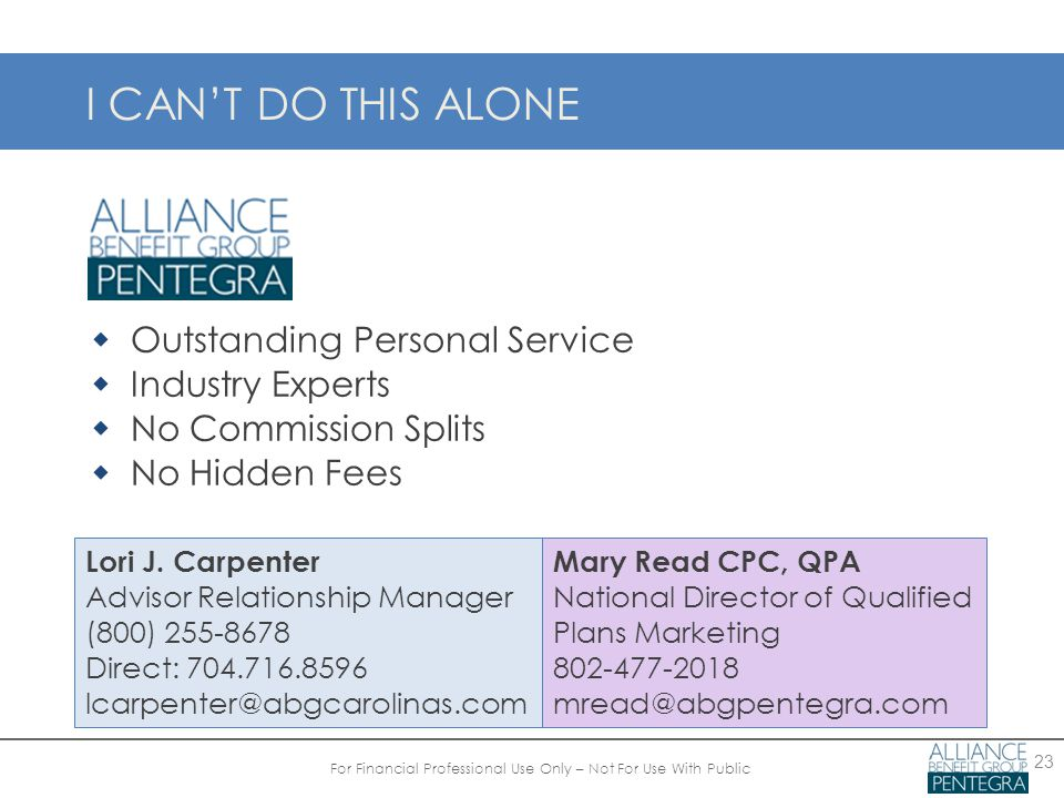 23 I CAN'T DO THIS ALONE  Outstanding Personal Service  Industry Experts  No Commission Splits  No Hidden Fees Lori J.