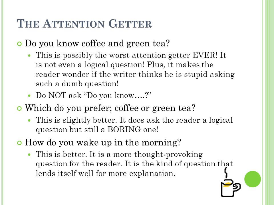 T HE A TTENTION G ETTER Do you know coffee and green tea.