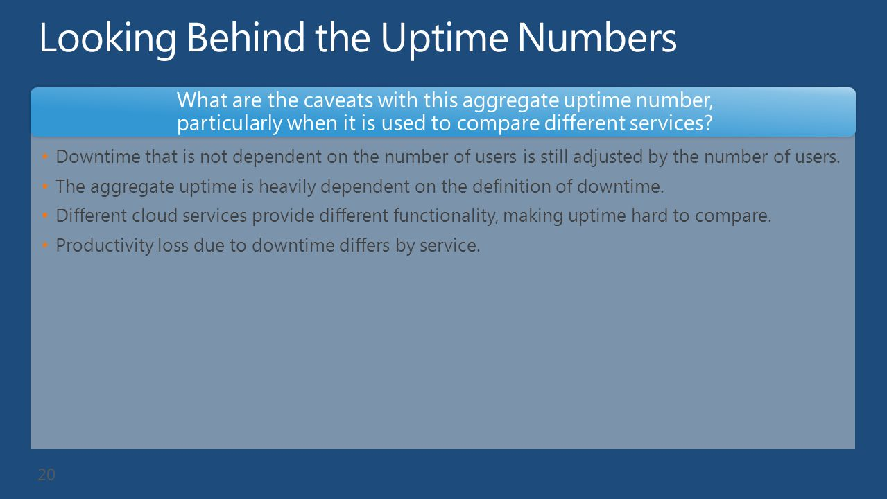 Downtime that is not dependent on the number of users is still adjusted by the number of users. The aggregate uptime is heavily dependent on the defin