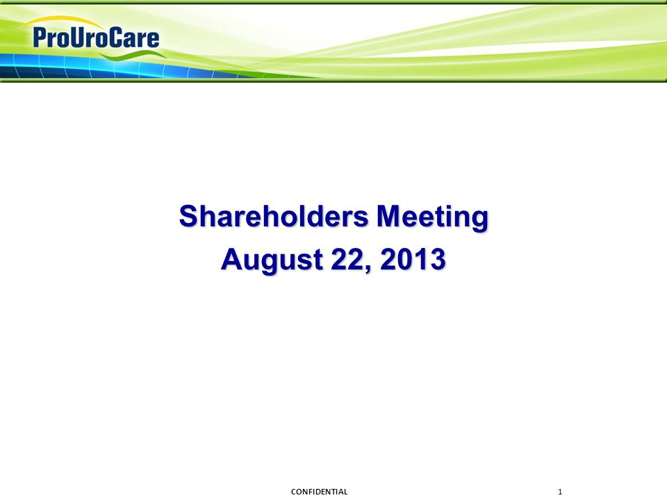 Shareholders Meeting August 22, 2013 CONFIDENTIAL1