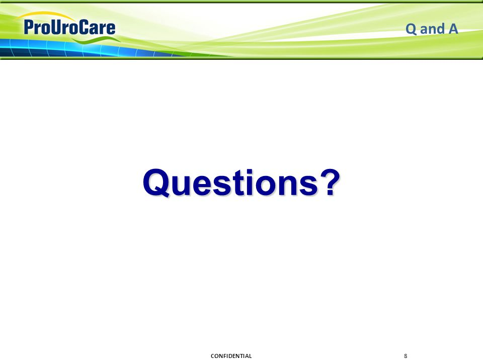 Q and A Questions CONFIDENTIAL8