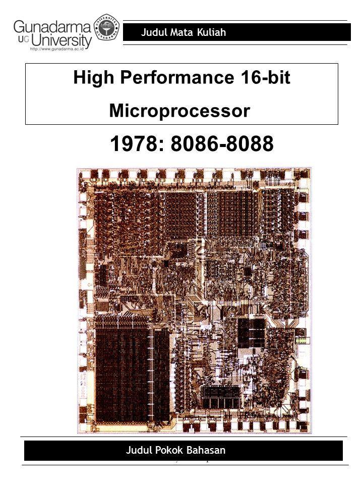 Judul Mata Kuliah Judul Pokok Bahasan High Performance 16-bit Microprocessor 1978: 8086-8088 Picture Courtesy: Intel Corporation