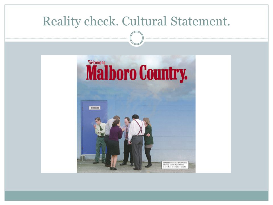 Reality check. Cultural Statement.