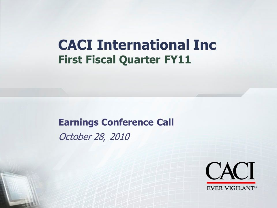 CACI International Inc First Fiscal Quarter FY11 Earnings Conference Call October 28, 2010