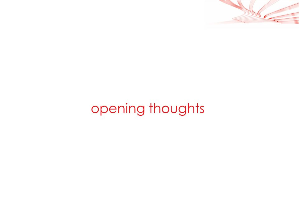 3 opening thoughts
