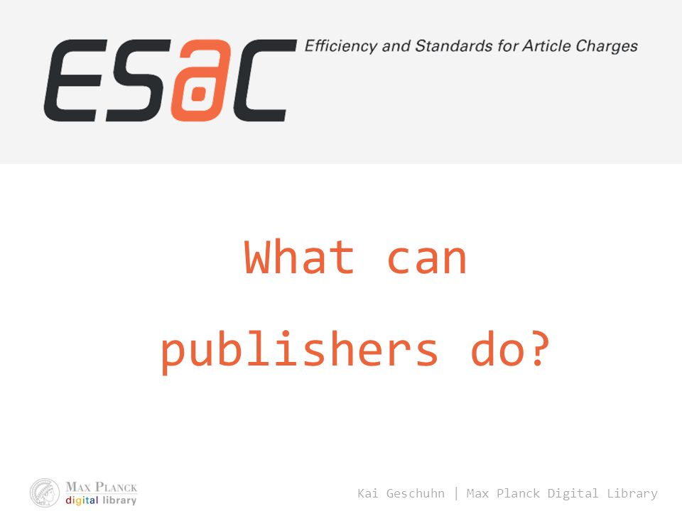 Kai Geschuhn | Max Planck Digital Library What can publishers do
