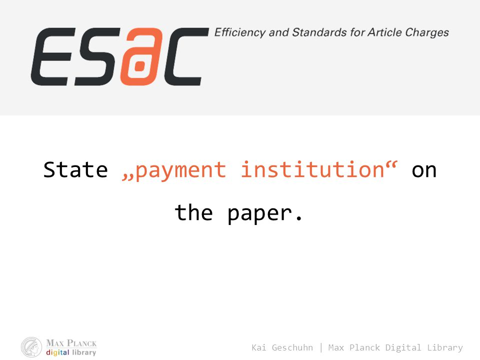 "Kai Geschuhn | Max Planck Digital Library State ""payment institution on the paper."
