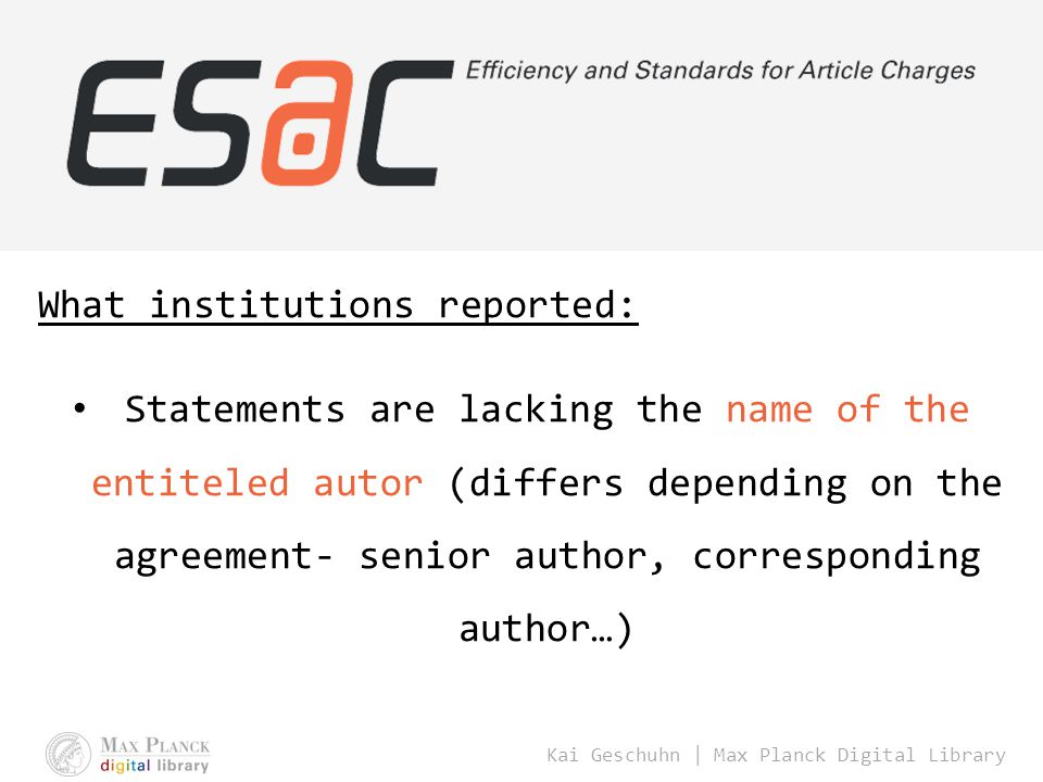Kai Geschuhn | Max Planck Digital Library What institutions reported: Statements are lacking the name of the entiteled autor (differs depending on the