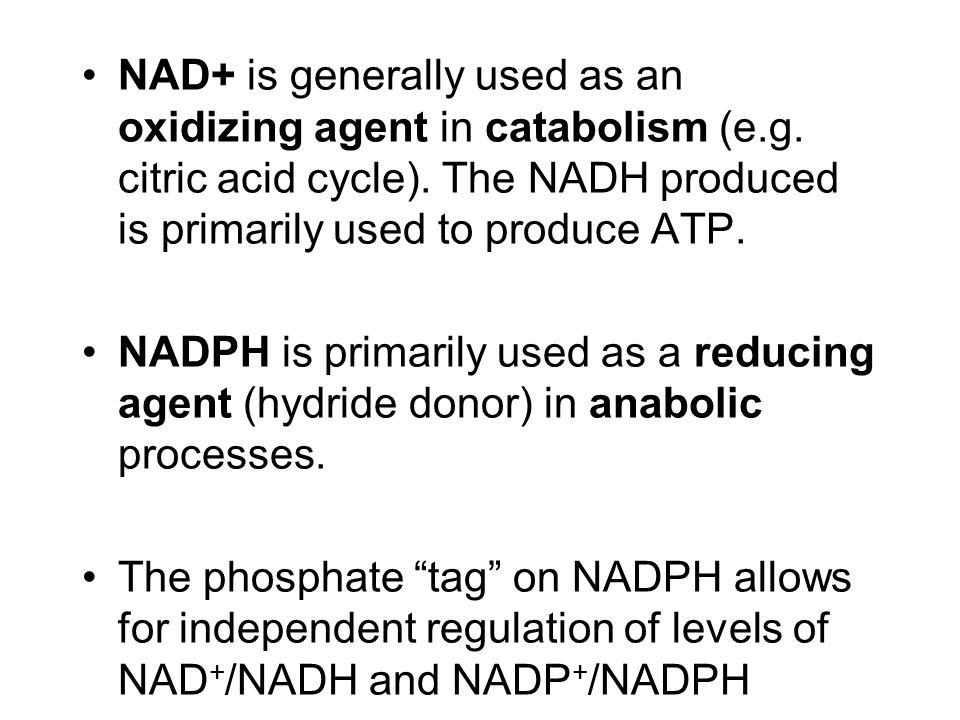 NAD+ is generally used as an oxidizing agent in catabolism (e.g.
