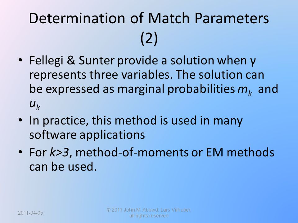 Determination of Match Parameters (2) Fellegi & Sunter provide a solution when γ represents three variables.