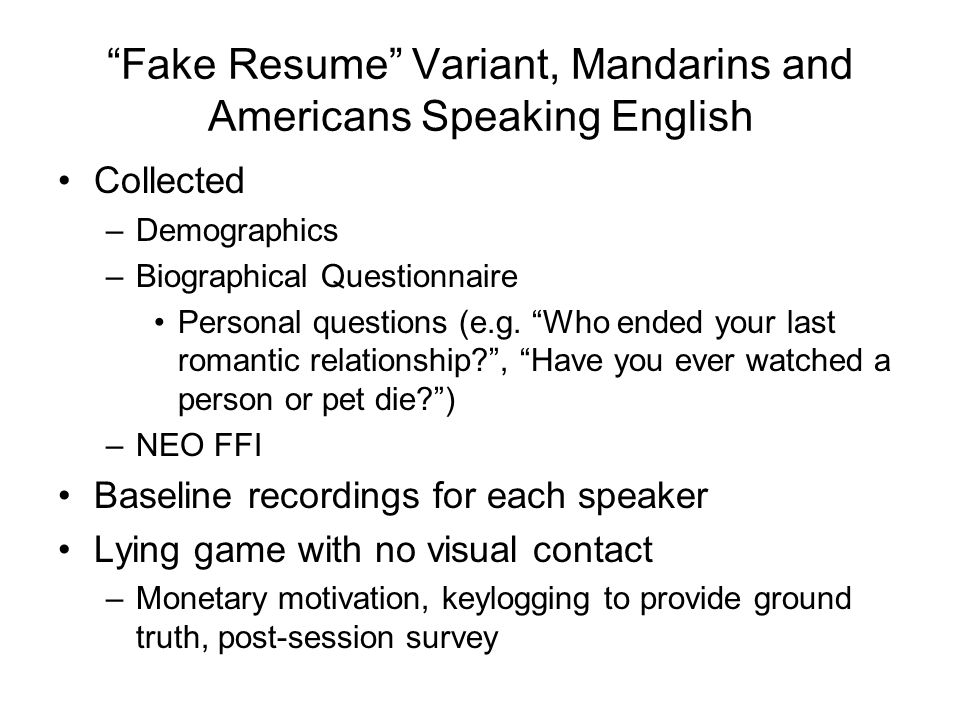 """Fake Resume"" Variant, Mandarins and Americans Speaking English Collected –Demographics –Biographical Questionnaire Personal questions (e.g. ""Who ende"