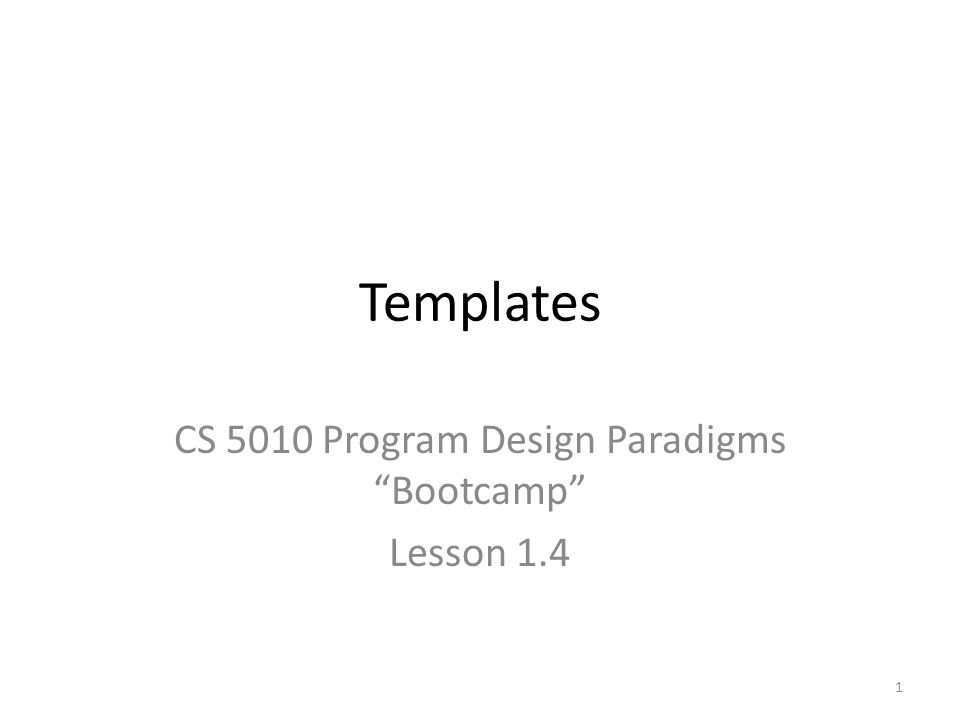 Templates CS 5010 Program Design Paradigms Bootcamp Lesson 1.4 1