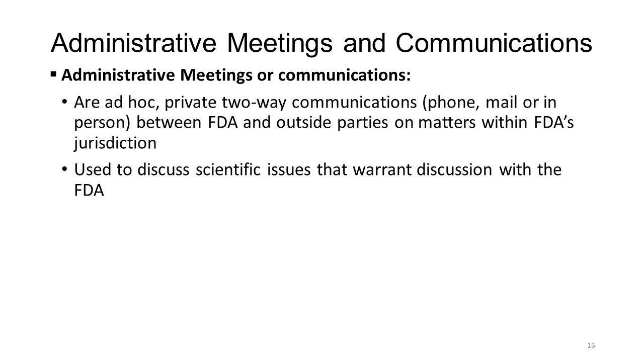 Administrative Meetings and Communications  Administrative Meetings or communications: Are ad hoc, private two-way communications (phone, mail or in