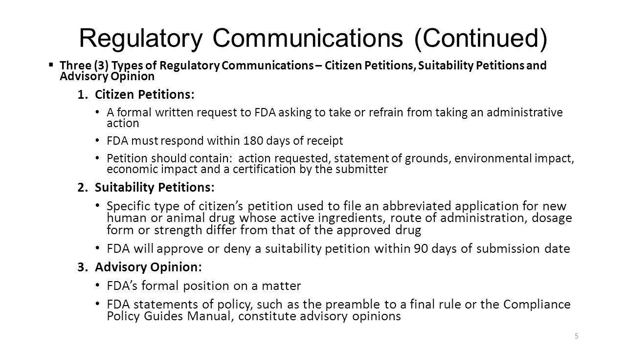 Regulatory Communications (Continued)  Three (3) Types of Regulatory Communications – Citizen Petitions, Suitability Petitions and Advisory Opinion 1