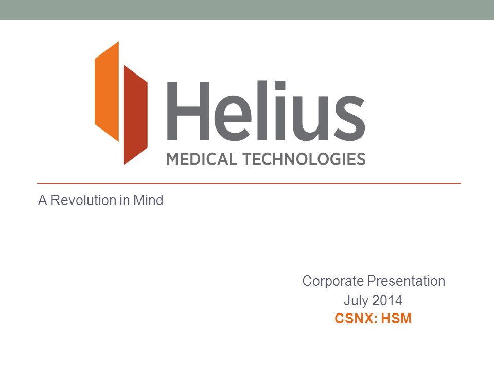 www.heliusmedical.com | CSNX: HSM Disclaimer This presentation contains certain forward-looking statements that may involve a number of risks and uncertainties.