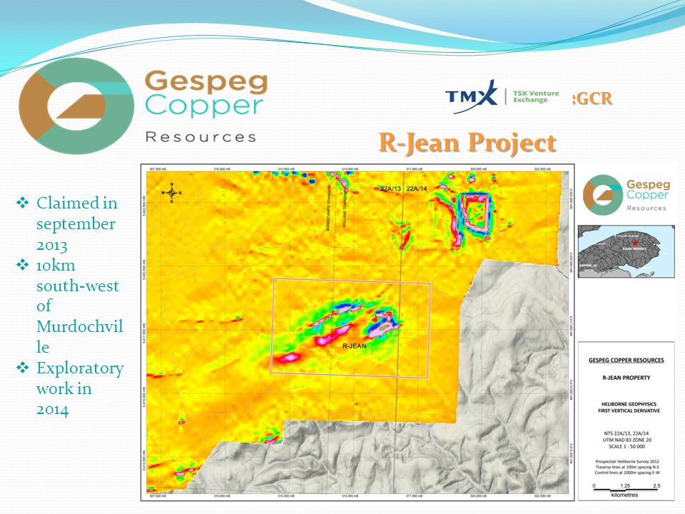 :GCR R-Jean Project  Claimed in september 2013  10km south-west of Murdochvil le  Exploratory work in 2014