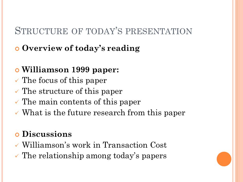 O VERVIEW OF TODAY ' S PAPER Mahoney, 2005 --- Transaction cost theory Original – Coase 1937 Development – Arrow 1974; Williamson 1971, 1979; etc TC theory helps to describe, explain and predict governance based on comparative efficiency criteria Klein, Crawford and Alchian, 1978 Governing cost high, seeking for long term contracts Opportunisms and assets appropriation Further study might consider Libecap 1989 Williamson, 1991 Contract law; Organization forms Zajac and Olsen, 1993 Analyze inter-organization value through transaction value framework Joint value maximization and the process to attain it The paper can be related to Stakeholder theory and Property Rights Theory Williamson, 1999 Governance and Competence in Strategy Bucheli, Mahoney and Vaaler, 2010 Transaction cost Theory and the emergence of American firm integration
