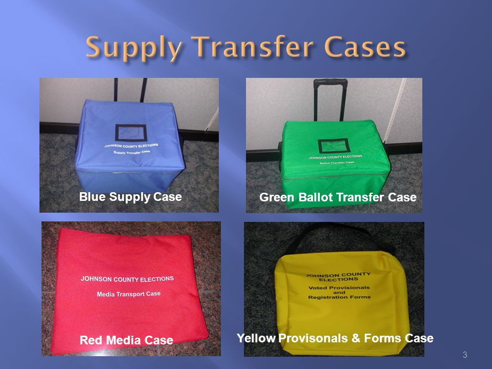 3 Blue Supply Case Green Ballot Transfer Case Red Media Case Yellow Provisonals & Forms Case