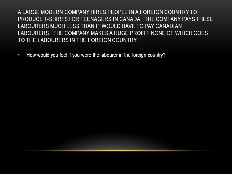 How would you feel if you were the labourer in the foreign country?