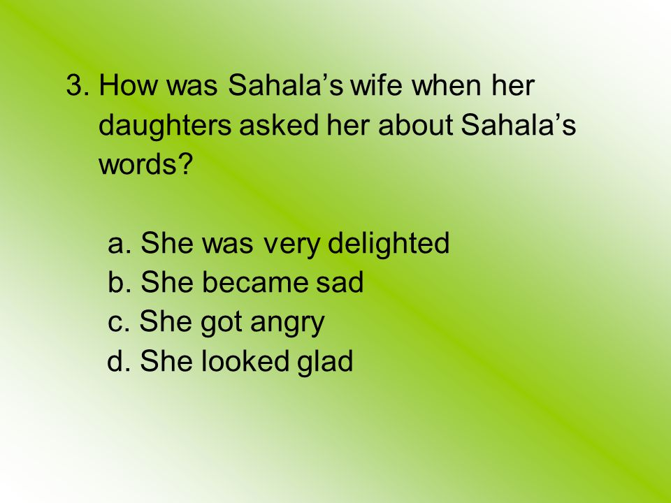 3. How was Sahala's wife when her daughters asked her about Sahala's words.