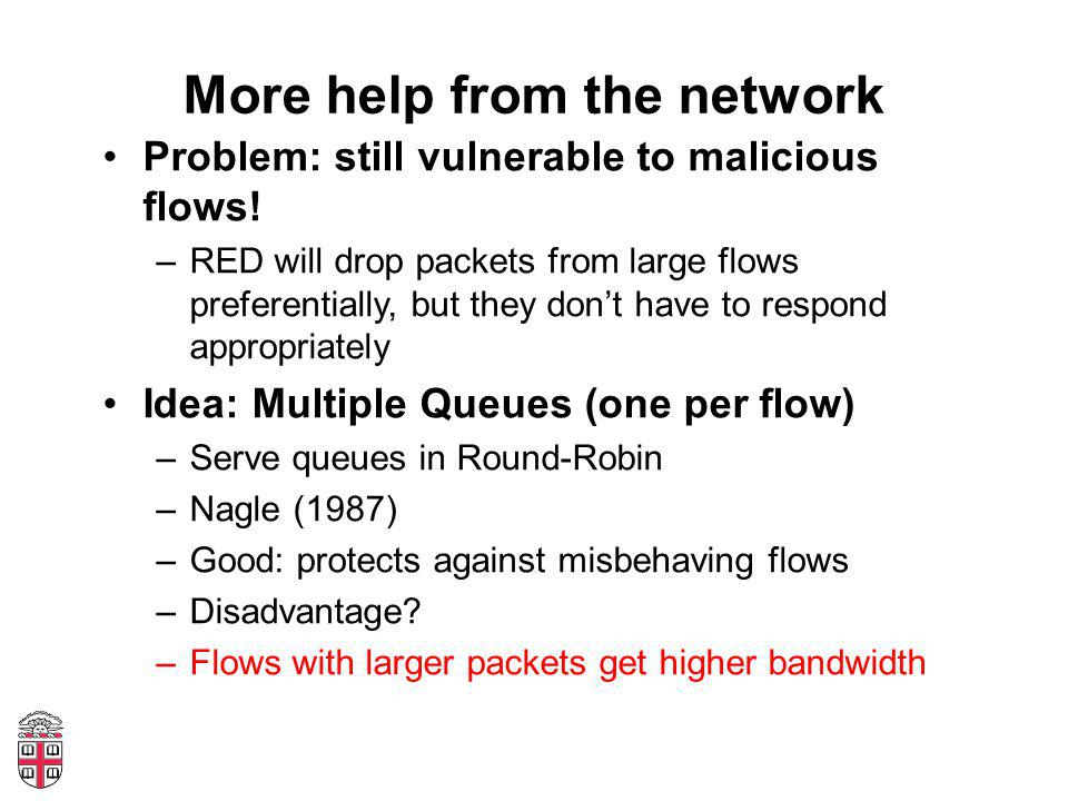 More help from the network Problem: still vulnerable to malicious flows.