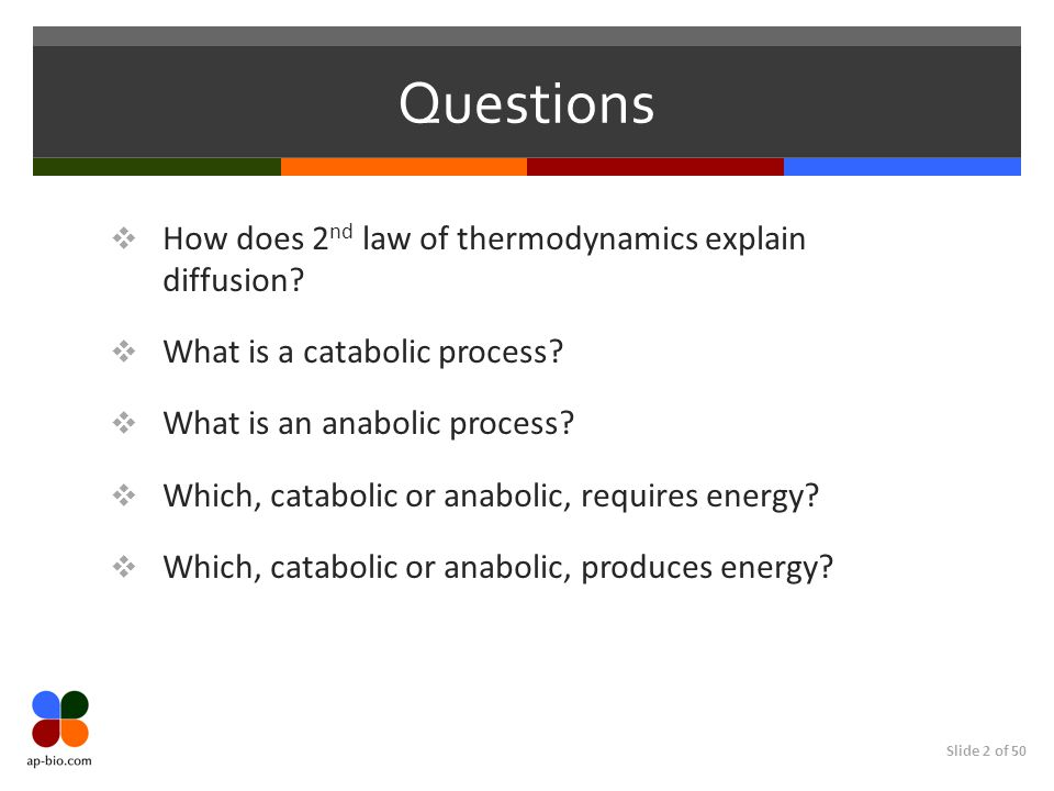 Slide 2 of 50 Questions  How does 2 nd law of thermodynamics explain diffusion.